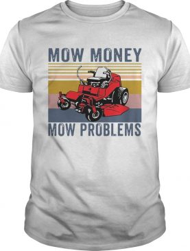 Mow Money Mow Problems Vintage shirt
