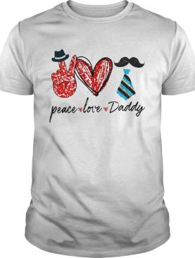Peace Love Daddy shirt