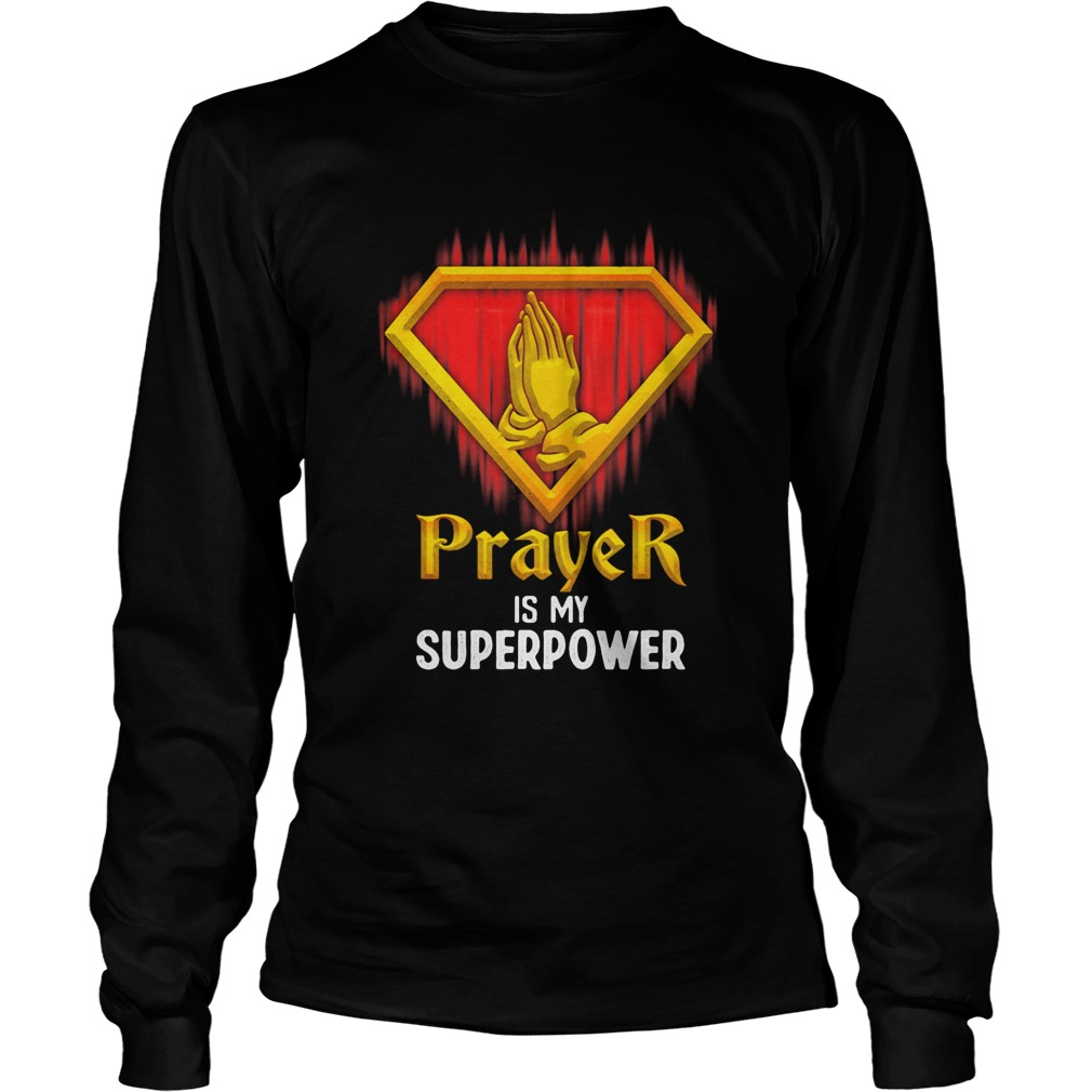 Prayer is my superpower light  Long Sleeve