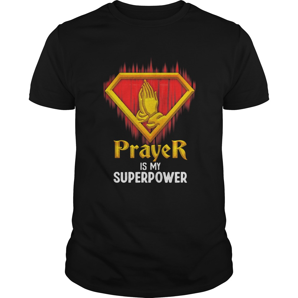 Prayer is my superpower light  Unisex