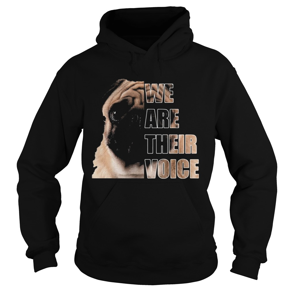 Pug dog we are their voice  Hoodie