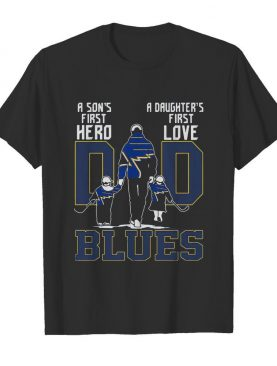 St Louis Dad A Son's First Hero A Daughter's First Love Ice Hockey Daddy Blues Fathers Day shirt