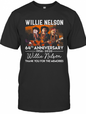 Willie Nelson 64St Anniversary 1956 2020 Thank You For The Memories Signatures T-Shirt