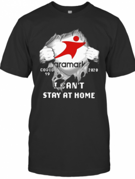 Aramark Inside Me COVID 19 2020 I Can'T Stay At Home T-Shirt