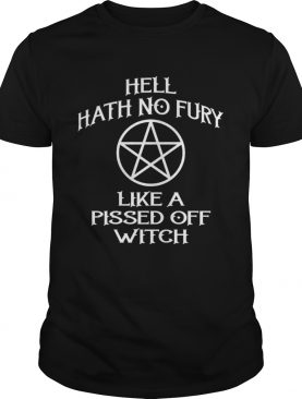 Hell Hath No Fury Like A Pissed Off Witch Cheeky Witch shirt