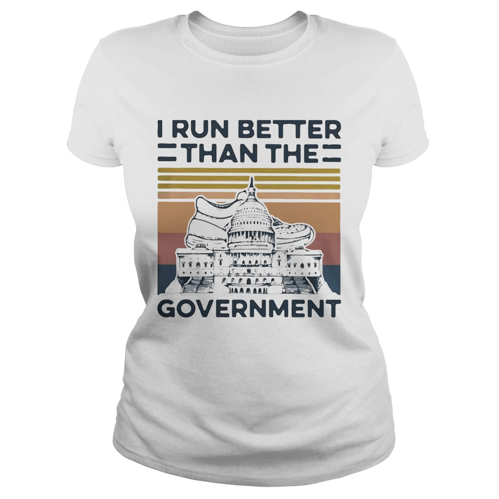 I Run Better Than The Government Vintage  Classic Ladies