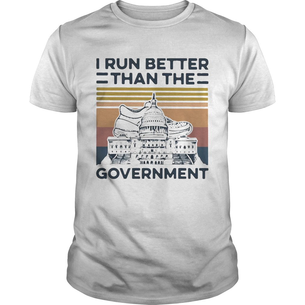 I Run Better Than The Government Vintage  Unisex