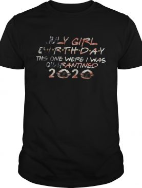 July Girl Birthday The One Were I Was Quaranied 2020 Face Mask shirt