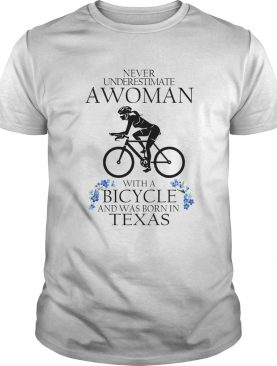 Never underestimate a woman with a bicycle and was born in texas shirt