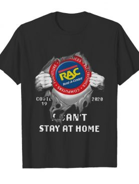 Rent A Center Inside Me Covid-19 2020 I Can't Stay At Home shirt