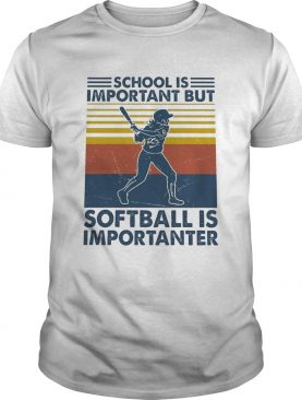 School is important but softball is importanter vintage retro shirt