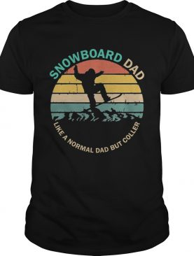 Snowboarding Snowboard Dad Like A Normal Dad But Cooler Vintage shirt