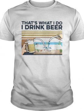 Thats what I do I drink beer vintage retro shirt