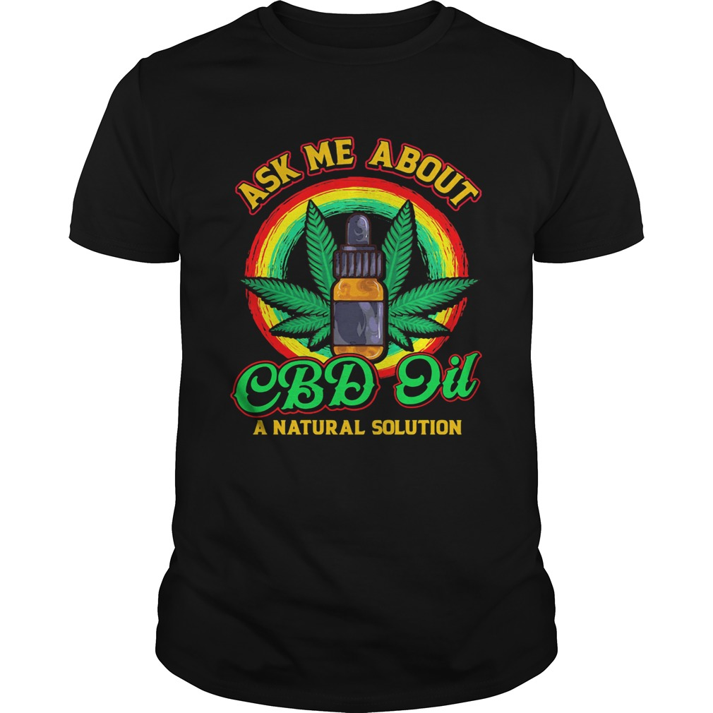 Ask Me About CBD Oil A Natural Solution Cannabidiol  Unisex