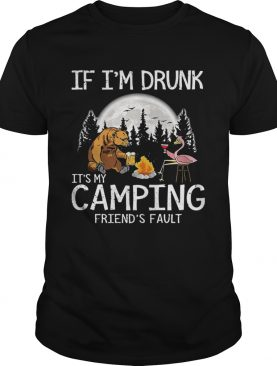 Bear if im drunk its my camping friends fault moon shirt