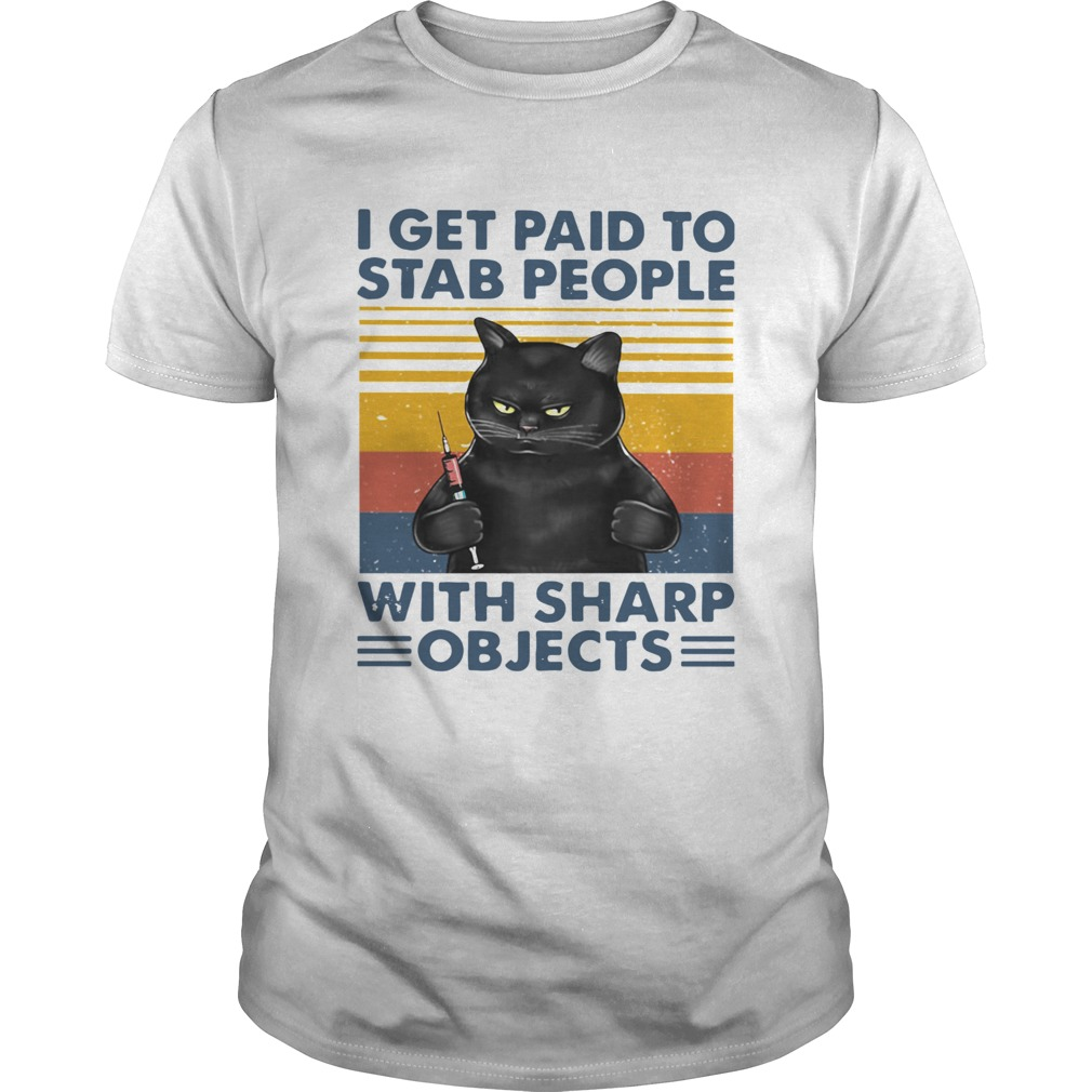 Black Cat I Get Paid To Stab People With Sharp Objects Vintage  Unisex