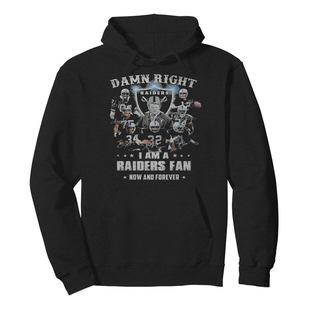 Damn Right I Am A Raiders Fan Now And Forever  Unisex Hoodie