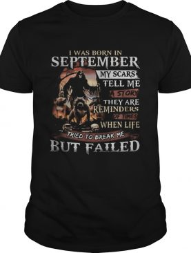 I was born in September my scars tell me a story they are reminders of times when life tried to bre