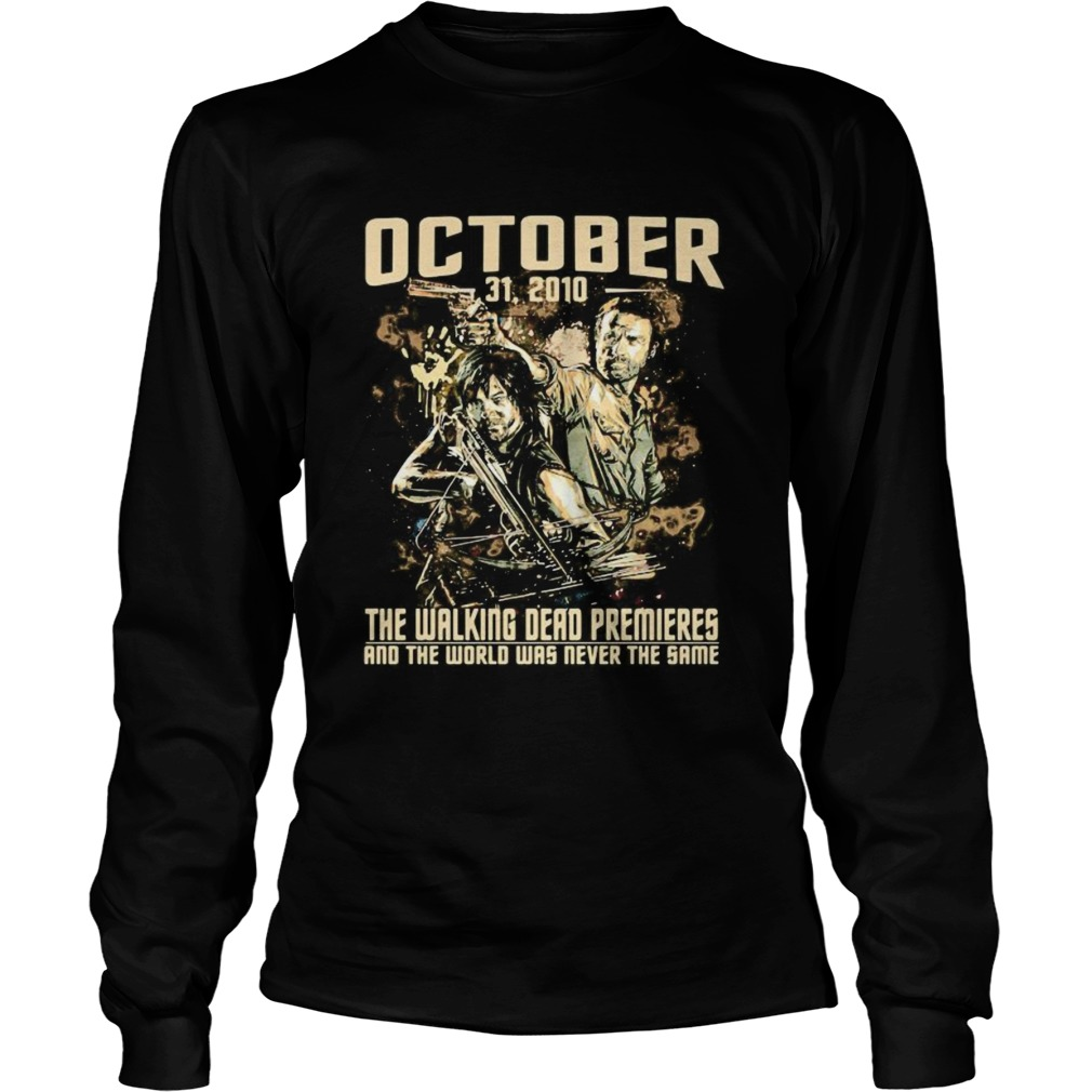 October 31 2020 the walking dead premieres and the world was never the same  Long Sleeve
