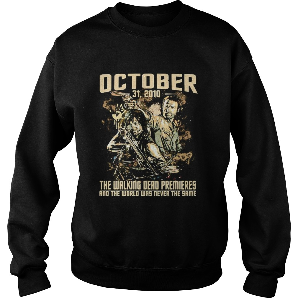 October 31 2020 the walking dead premieres and the world was never the same  Sweatshirt