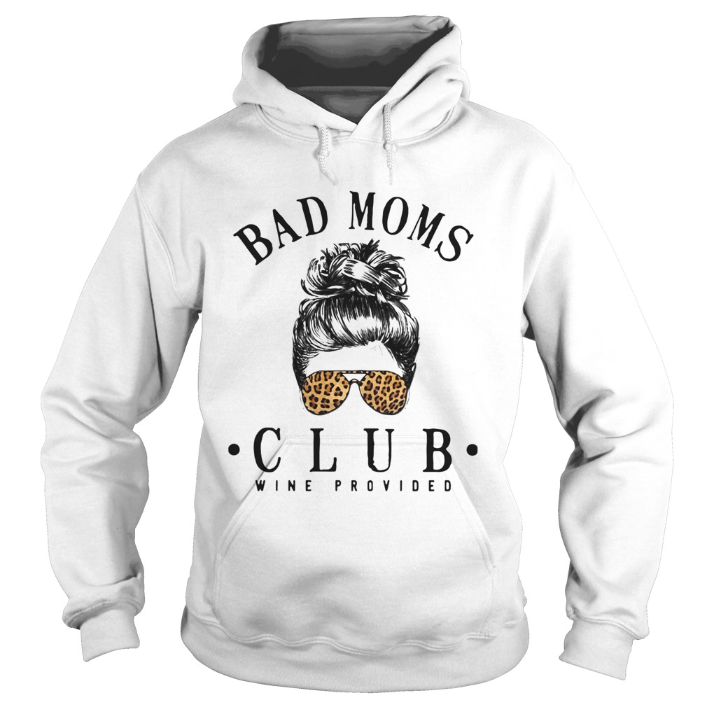 Official Bad Moms Clubs Wine Provided Girl Glasses Leopard  Hoodie