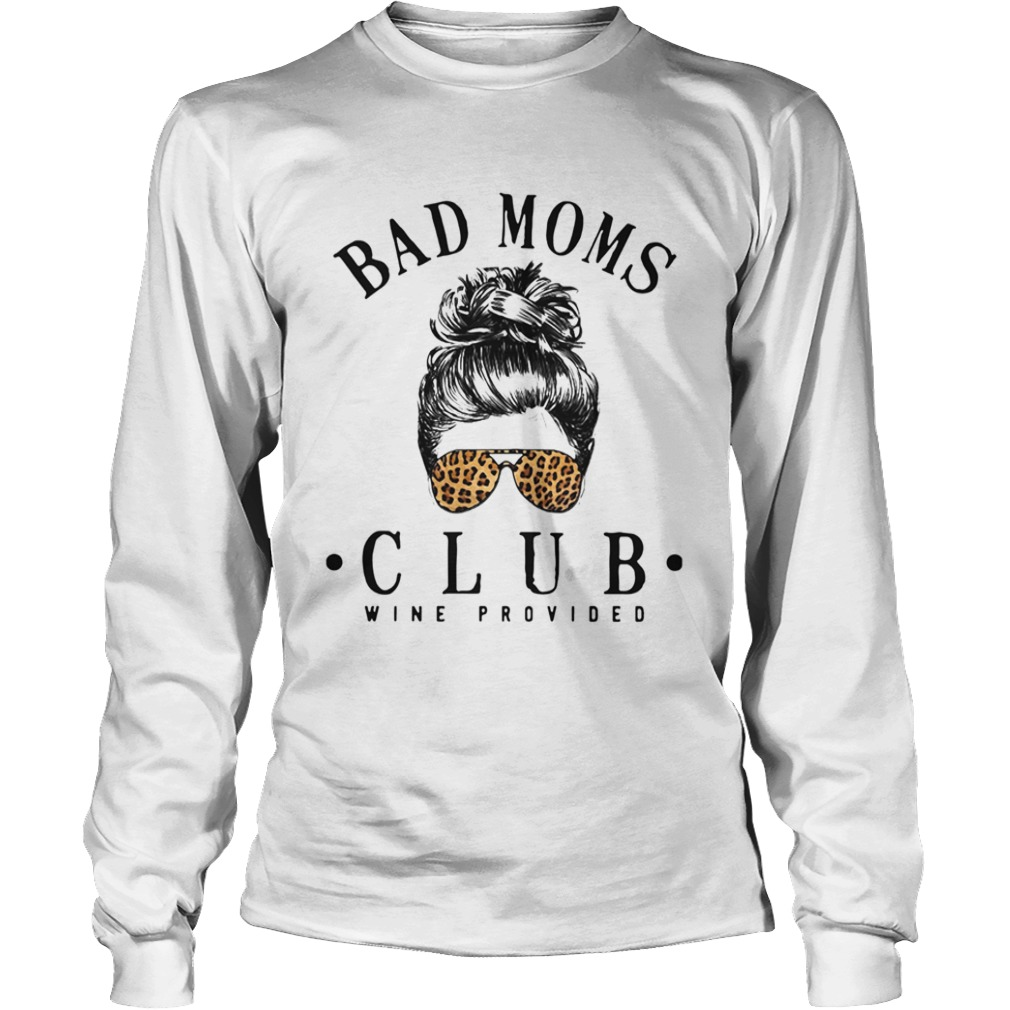 Official Bad Moms Clubs Wine Provided Girl Glasses Leopard  Long Sleeve