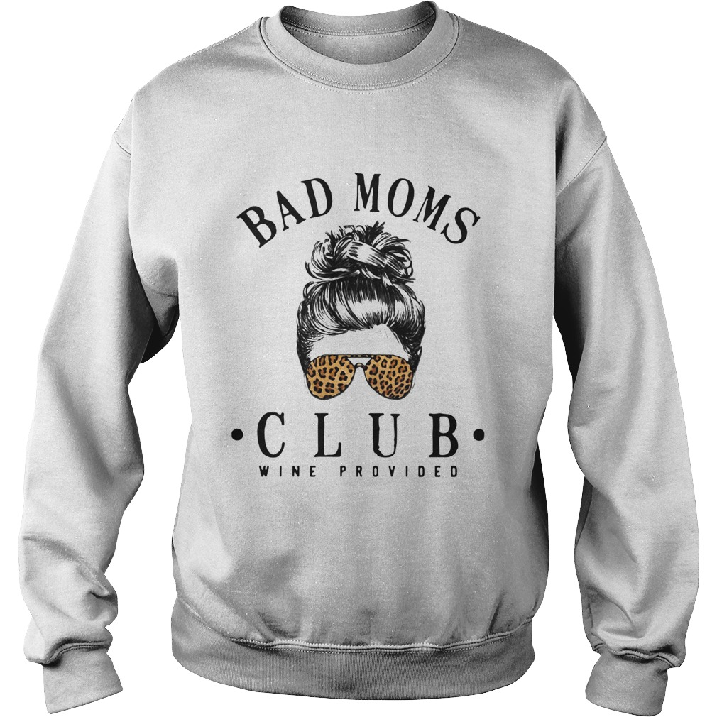 Official Bad Moms Clubs Wine Provided Girl Glasses Leopard  Sweatshirt