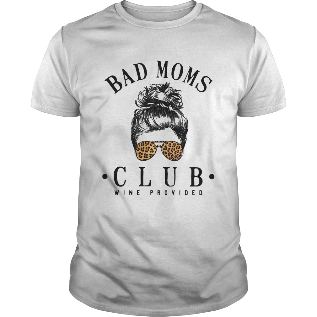 Official Bad Moms Clubs Wine Provided Girl Glasses Leopard  Unisex