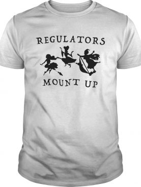 Regulators Mount Up Lady Halloween shirt