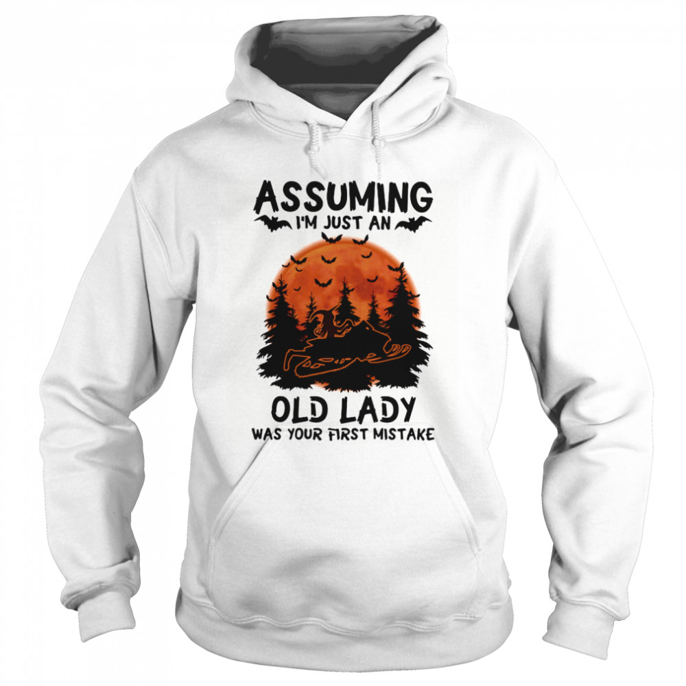 Assuming I'm Just An Old Lady Was Your First Mistake Snowmobile Halloween  Unisex Hoodie
