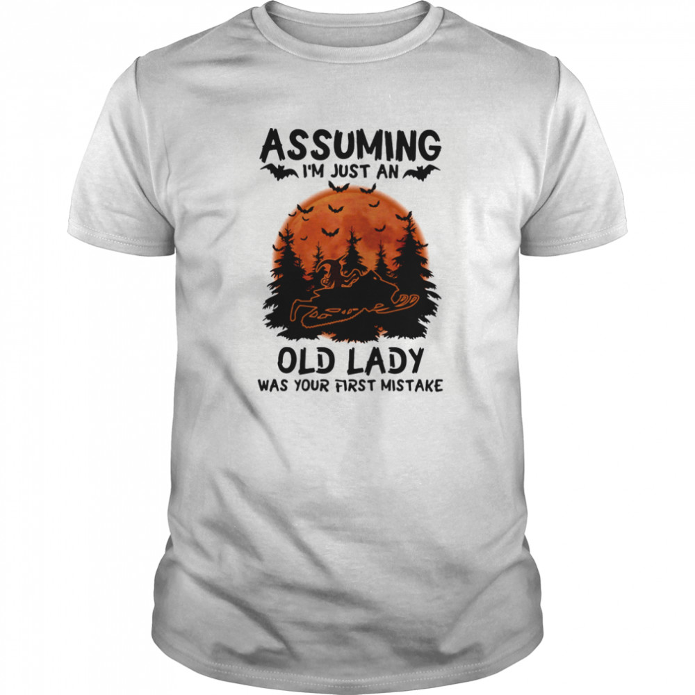 Assuming I'm Just An Old Lady Was Your First Mistake Snowmobile Halloween  Classic Men's T-shirt