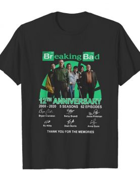 Breaking bad movie 12th anniversary 2008 2020 5 seasons 62 episodes thank you for the memories signatures shirt