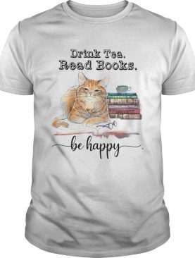 Cat Drink Tea Read Books Be Happy shirt