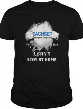 Dachser Intelligent Logistics Inside Me Covid-19 2020 I Can't Stay At Home shirt