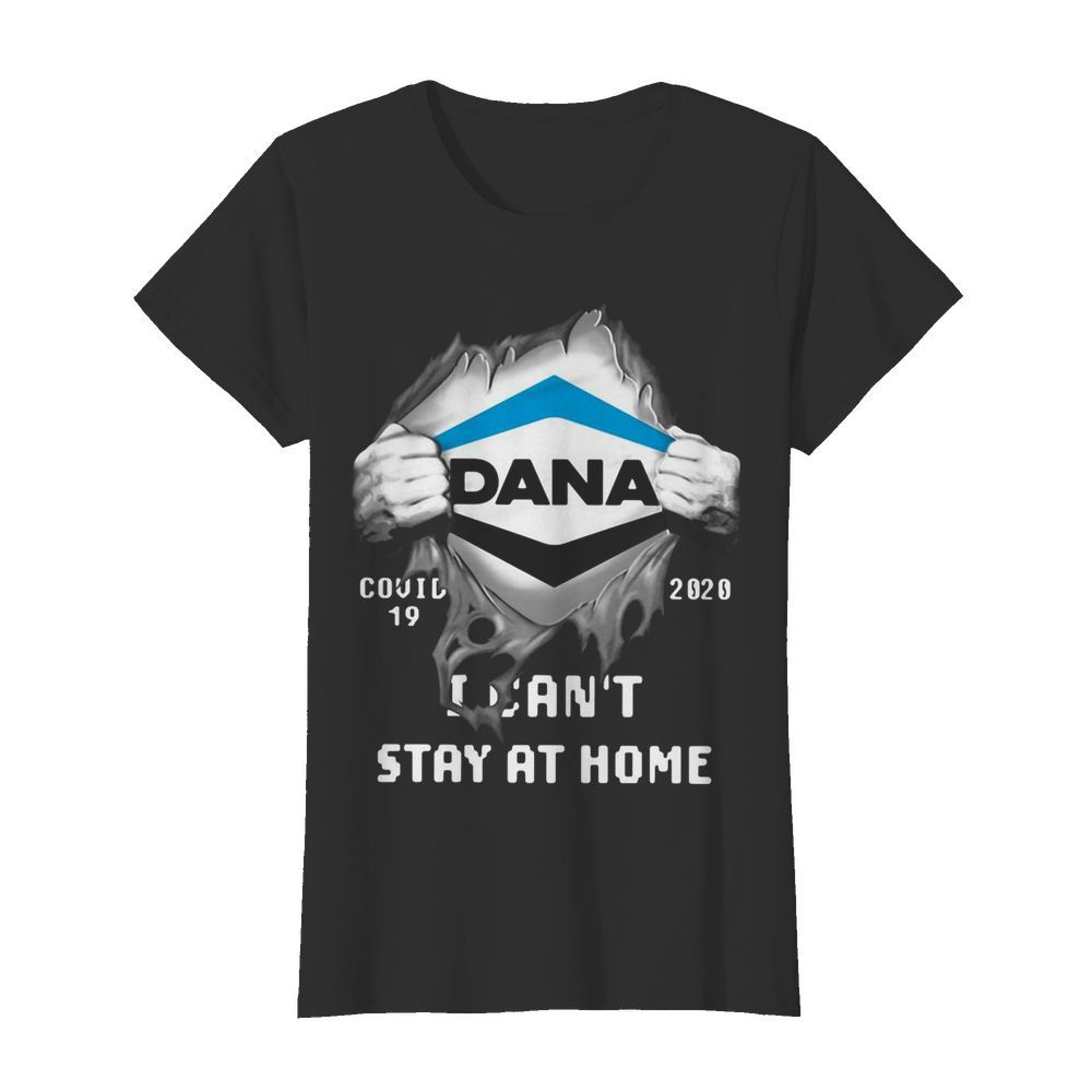 Dana Inside Me Covid-19 2020 I Can't Stay At Home  Classic Women's T-shirt