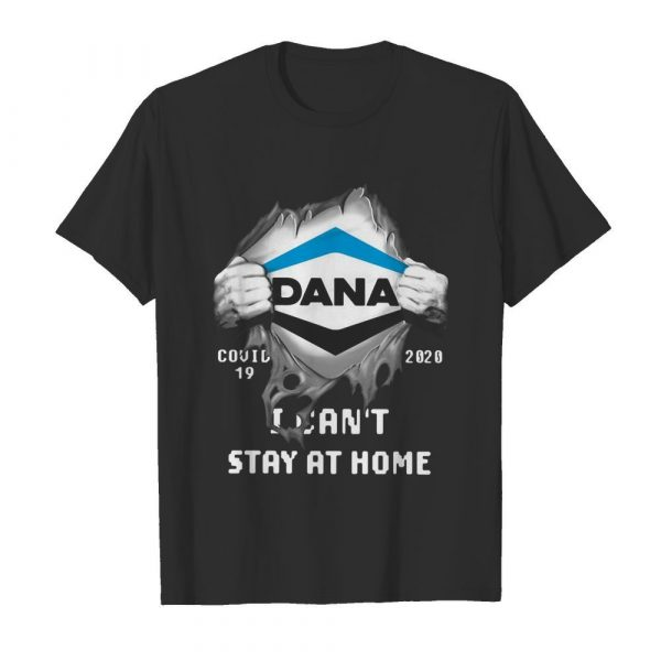 Dana Inside Me Covid-19 2020 I Can't Stay At Home shirt