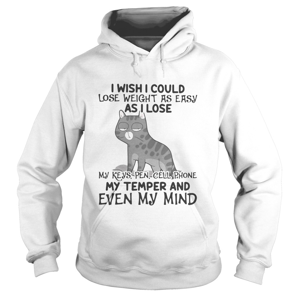I wish i could lose weight as easily as i lose my keys pen cell phone my temper and even my min Hoodie