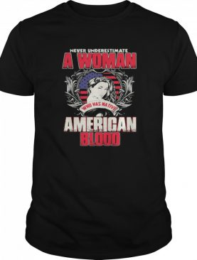 Never Underestimate A Woman Who Has Native American Blood shirt