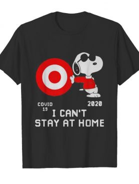 Snoopy target covid-19 2020 i can't stay at home shirt