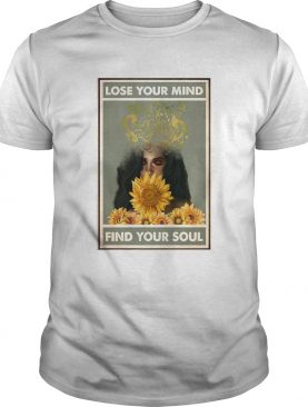 Easily Distracted By Music And Sunflowers Lose Your Mind Find Your Soul Girl shirt