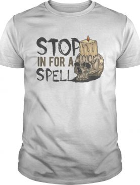 Halloween Stop in for a spell shirt