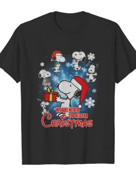 Snoopy We Are Never Too Old For Christmas shirt