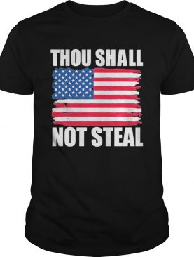 Thou shall not steal american flag shirt