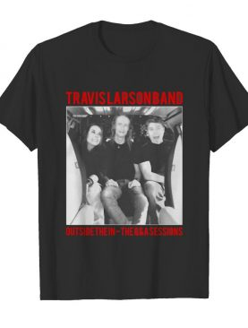 Travis Larson Band Outside The In The Q And A Sessions shirt