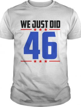 We Just Did 46 We Just Did Stars shirt