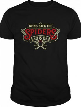 Bring Back The Spiders shirt