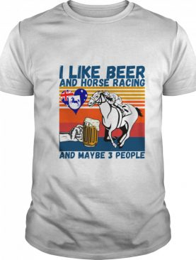 I Like Beer And Horse Racing And Maybe 3 People Australian Flag Vintage shirt