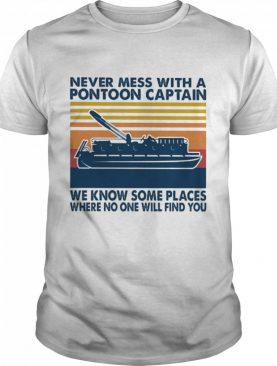 Never mess with a Pontoon Captain we know some places where no one will find you vintage shirt