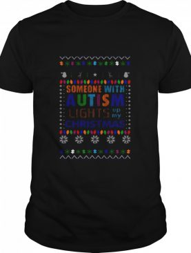 Someone With Autism Lights Up My Christmas shirt