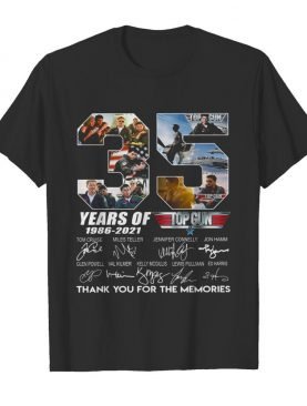 35 Years Of 1986 2021 Top Gun Maverick Thank You For The Memories Signature shirt